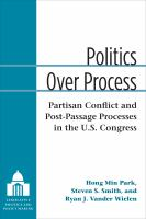 Cover image for Politics Over Process Partisan Conflict and Post-Passage Processes in the U.S. Congress