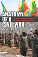 Cover image for Anatomy of a civil war : sociopolitical impacts of the Kurdish conflict in Turkey
