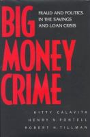 Cover image for Big money crime : fraud and politics in the savings and loan crisis