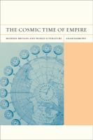 Cover image for The cosmic time of empire modern Britain and world literature