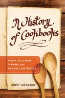 Cover image for A History of Cookbooks From Kitchen to Page over Seven Centuries