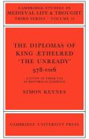 Cover image for The diplomas of King Æthelred 'The Unready' (978-1016) : a study in their use as historical evidence