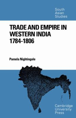 Cover image for Trade and empire in western India, 1784-1806