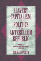 Cover image for Slavery, capitalism, and politics in the antebellum Republic