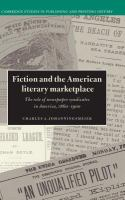 Cover image for Fiction and the American literary marketplace : the role of newspaper syndicates, 1860-1900