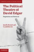 Cover image for The political theatre of David Edgar : negotiation and retrieval