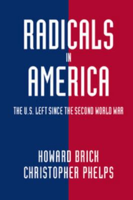 Cover image for Radicals in America : the US Left since the Second World War