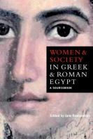 Cover image for Women and society in Greek and Roman Egypt : a sourcebook