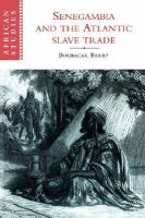 Cover image for Senegambia and the Atlantic slave trade