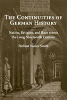 Cover image for The continuities of German history : nation, religion, and race across the long nineteenth century