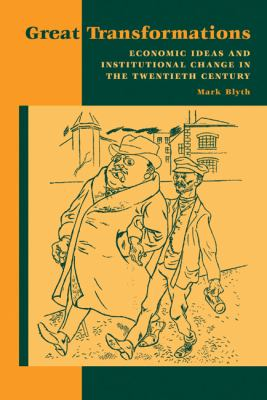 Cover image for Great transformations : economic ideas and institutional change in the twentieth century