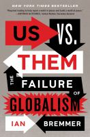 Cover image for Us vs. them : the failure of globalism