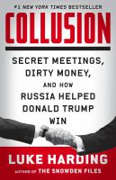 Cover image for Collusion secret meetings, dirty money, and how Russia helped Donald Trump win