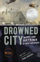 Cover image for Drowned city : Hurricane Katrina & New Orleans