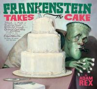 Cover image for Frankenstein takes the cake
