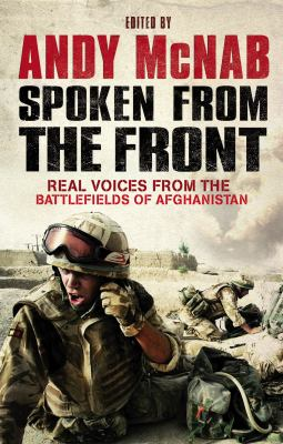 Cover image for Spoken from the front : real voices from the battlefields of Afghanistan