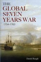 Cover image for The global Seven Years War, 1754-1763 : Britain and France in a great power contest