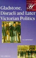 Cover image for Gladstone, Disraeli, and later Victorian politics.