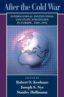 Cover image for After the Cold War / international institutions and state strategies in Europe, 1989-1991