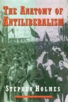Cover image for The anatomy of antiliberalism