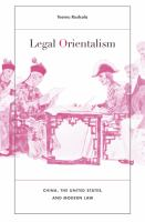 Cover image for Legal orientalism China, the United States, and modern law