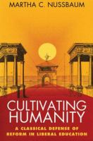 Cover image for Cultivating humanity : a classical defense of reform in liberal education