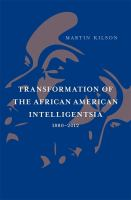Cover image for Transformation of the African American intelligentsia, 1880-2012