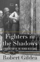 Cover image for Fighters in the shadows : a new history of the French resistance