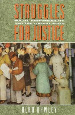 Cover image for Struggles for justice : social responsibility and the liberal state