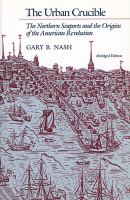 Cover image for The urban crucible : the northern seaports and the origins of the American Revolution.