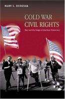 Cover image for Cold War civil rights : race and the image of American democracy
