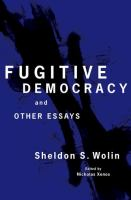 Cover image for Fugitive democracy : and other essays