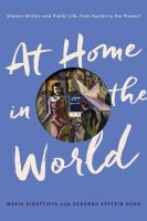 Cover image for At home in the world : women writers and public life, from Austen to the present