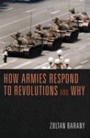 Cover image for How armies respond to revolutions and why