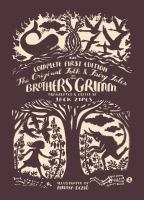 Cover image for The Original Folk and Fairy Tales of the Brothers Grimm : the complete first edition