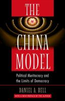Cover image for The China model : political meritocracy and the limits of democracy