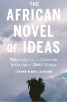 Cover image for The African novel of ideas philosophy and individualism in the age of global writing