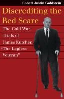 "Cover image for Discrediting the Red Scare The Cold War Trials of James Kutcher, ""The Legless Veteran"""