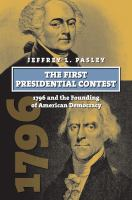 Cover image for The First Presidential Contest 1796 and the Founding of American Democracy