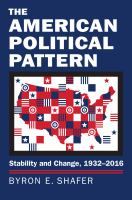 Cover image for The American Political Pattern Stability and Change, 1932 - 2016