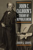 Cover image for John C. Calhoun's Theory of Republicanism