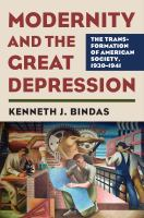 Cover image for Modernity and the Great Depression The Transformation of American Society, 1930 - 1941