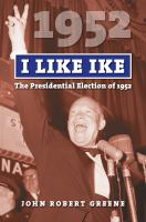 Cover image for I Like Ike The Presidential Election of 1952