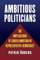 Cover image for Ambitious Politicians The Implications of Career Ambition in Representative Democracy