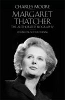 Cover image for Margaret Thatcher : the authorized biography