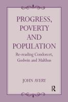 Cover image for Progress, poverty, and population : re-reading Condorcet, Godwin, and Malthus