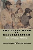 Cover image for The black hand of republicanism : Fenianism in modern Ireland