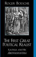 Cover image for The first great political realist : Kautilya and his Arthashastra