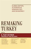 Cover image for Remaking Turkey : globalization, alternative modernities, and democracy