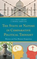 Cover image for The state of nature in comparative poltical thought : western and non-western perspectives